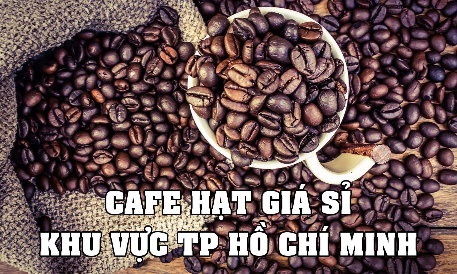 Nên mua cafe hạt giá sỉ nguyên chất ở đâu?