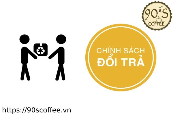Chinh sach doi tra san pham cua 90S Coffee.